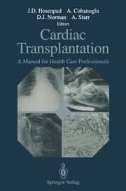 Cardiac Transplantation - A Manual for Health Care Professionals ebook by Jeffrey D. Hosenpud,Adnan Cobanoglu,Douglas J. Norman,Albert Starr