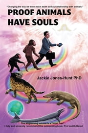 Proof Animals Have Souls ebook by Jackie Jones-Hunt Phd