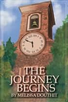 The Journey Begins (a Novella Prequel) ebook by Melissa Douthit