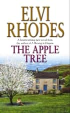 The Apple Tree - A Yorkshire Family Saga ebook by Elvi Rhodes