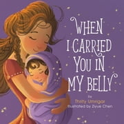 When I Carried You in My Belly ebook by Thrity Umrigar,Ziyue Chen