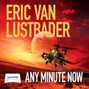 Any Minute Now audiobook by Eric Van Lustbader
