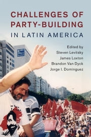 Challenges of Party-Building in Latin America ebook by