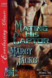 Mating His Captor ebook by Marcy Jacks