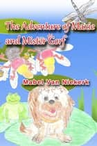 The Adventure of Maxie and Mister Gorf ebook by Mabel Van Niekerk