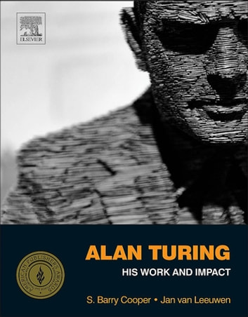 Alan Turing: His Work and Impact ebook by