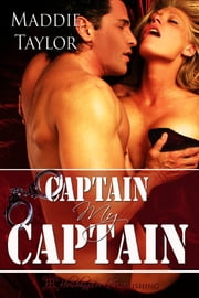 Captain, My Captain ebook by Maddie Taylor