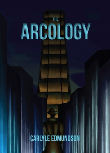 The Arcology ebook by Carlyle Edmundson