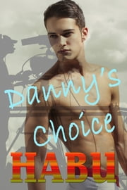 Danny´s Choice ebook by habu