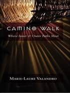 Camino Walk ebook by Marie-Laure Valandro