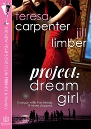 Project Dream Girl ebook by Teresa Carpenter,Jill Limber