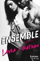 Ensemble - Saison 1 : Layla & Nathan ebook by Anne Rossi