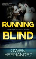 Running Blind - A Military Romantic Suspense ebook by Gwen Hernandez