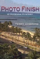 Photo Finish ebook by Terry Ambrose