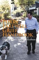 Furry Farewell Grief Handbook - Life and Pet Loss Coaching Growing from Grief to Greatness ebook by Dan C. Crenshaw