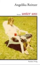 unter uns eBook by Angelika Reitzer