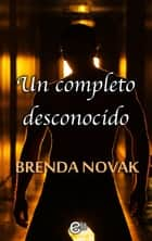 Un completo desconocido ebook by Brenda Novak