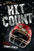 Hit Count ebook by Chris Lynch