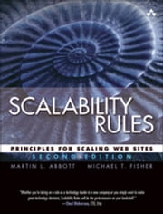 Scalability Rules - Principles for Scaling Web Sites ebook by Martin L. Abbott,Michael T. Fisher