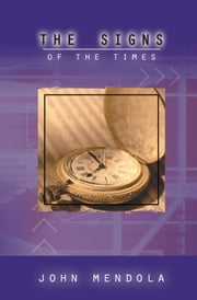 The Signs of the Times ebook by John Mendola