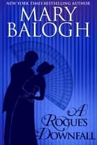 A Rogue's Downfall eBook by Mary Balogh