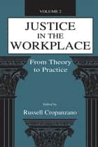 Justice in the Workplace ebook by Russell Cropanzano