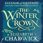 The Winter Crown audiobook by Elizabeth Chadwick, Katie Scarfe