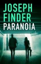 Paranoia ebook by Joseph Finder