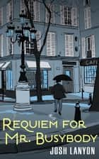 Requiem for Mr. Busybody ebook by Josh Lanyon