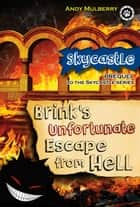 Brink's Unfortunate Escape from Hell - Skycastle series, #3 ebook by