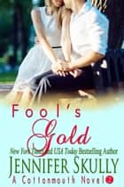 Fool's Gold - Cottonmouth Book 2 ebook by Jennifer Skully, Jasmine Haynes