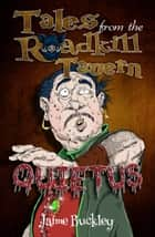 Quietus - Tales from the Roadkill Tavern ebook by