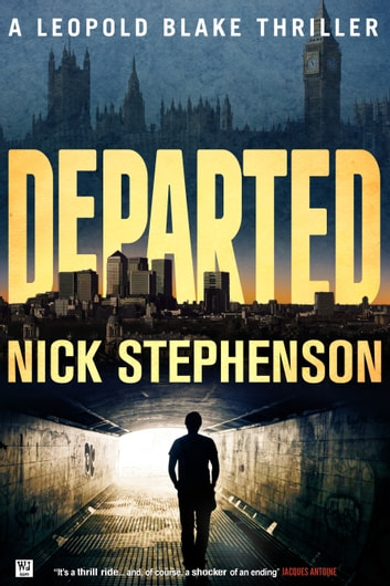 Departed: A Leopold Blake Thriller ebook by Nick Stephenson