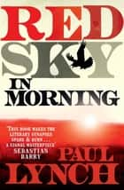 Red Sky in Morning ebook by Paul Lynch