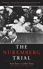 The Nuremberg Trial ebook by Ann Tusa,John Tusa