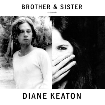 Brother & Sister - A Memoir audiobook by Diane Keaton