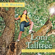 Loni Talltree - The world's greatest tree climber ebook by J. M. Blackdog