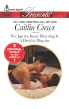 Not Just the Boss's Plaything ebook by Caitlin Crews