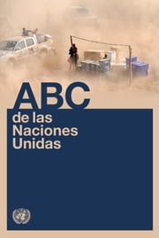 ABC de las Naciones Unidas ebook by United Nations
