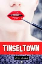 Tinseltown ebook by Erin Ward