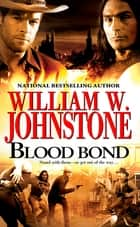 Blood Bond ebook by William W. Johnstone