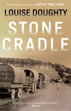 Stone Cradle ebook by Louise Doughty