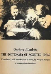 Dictionary of Accepted Ideas ebook by Gustave Flaubert,Jacques Barzun
