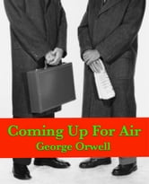 george orwells coming up for air essay Dominic cavendish: coming up for air revisited – orwell, england, and the idea of escape (video) colloque george orwell, université charles de gaulle – lille 3.