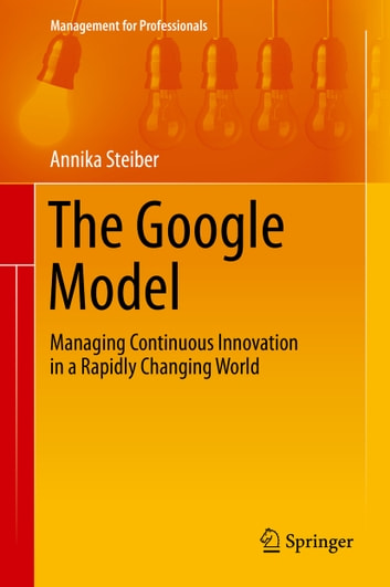 The google model ebook by annika steiber 9783319042084 rakuten kobo the google model managing continuous innovation in a rapidly changing world ebook by annika steiber view synopsis fandeluxe Gallery