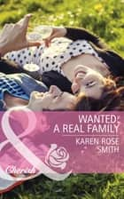 Wanted: A Real Family (Mills & Boon Cherish) (The Mommy Club, Book 1) ebook by Karen Rose Smith
