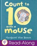 Count to 10 with a Mouse ebook by Margaret Wise Brown
