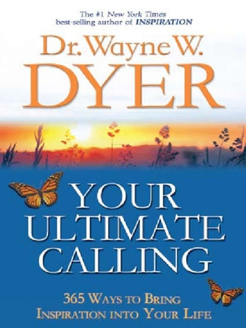 Your Ultimate Calling ebook by Wayne Dyer