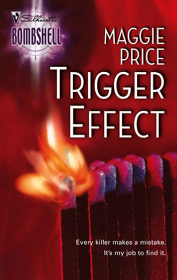 Trigger Effect (Mills & Boon Silhouette) ebook by Maggie Price