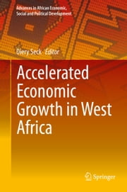 Accelerated Economic Growth in West Africa ebook by Diery Seck